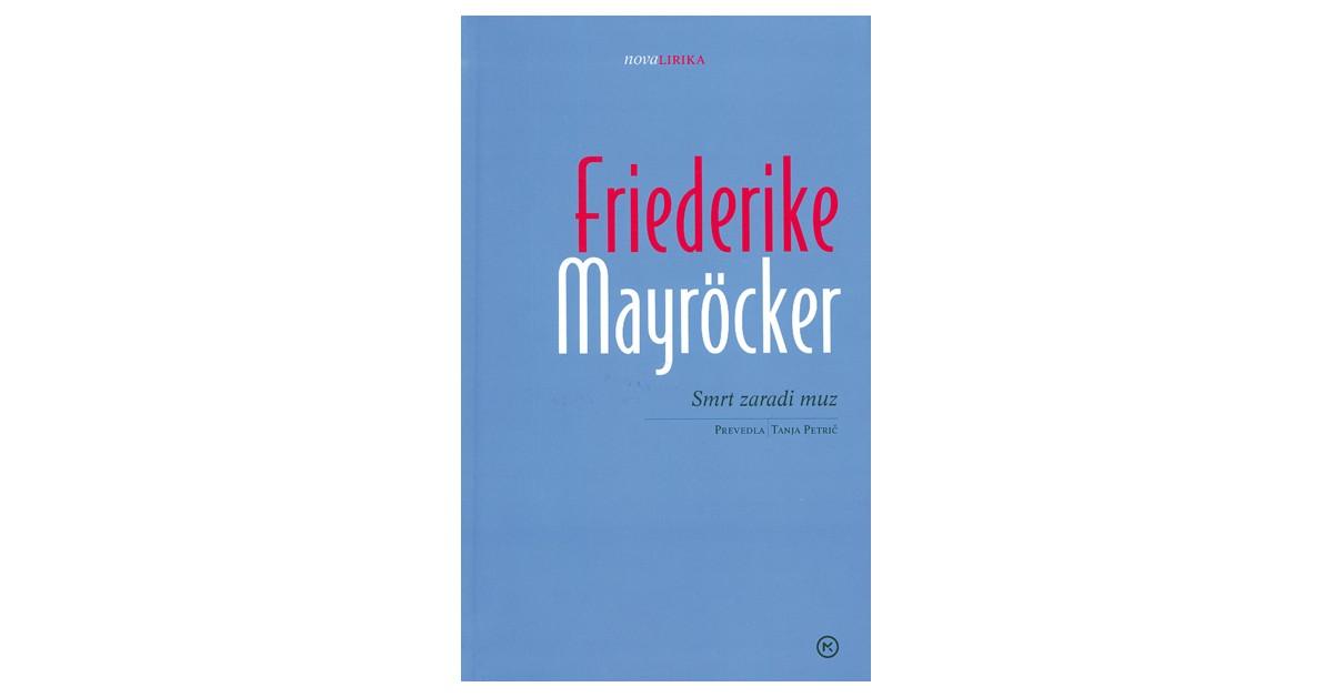 Smrt zaradi muz - Friederike Mayröcker | Menschenrechtaufnahrung.org