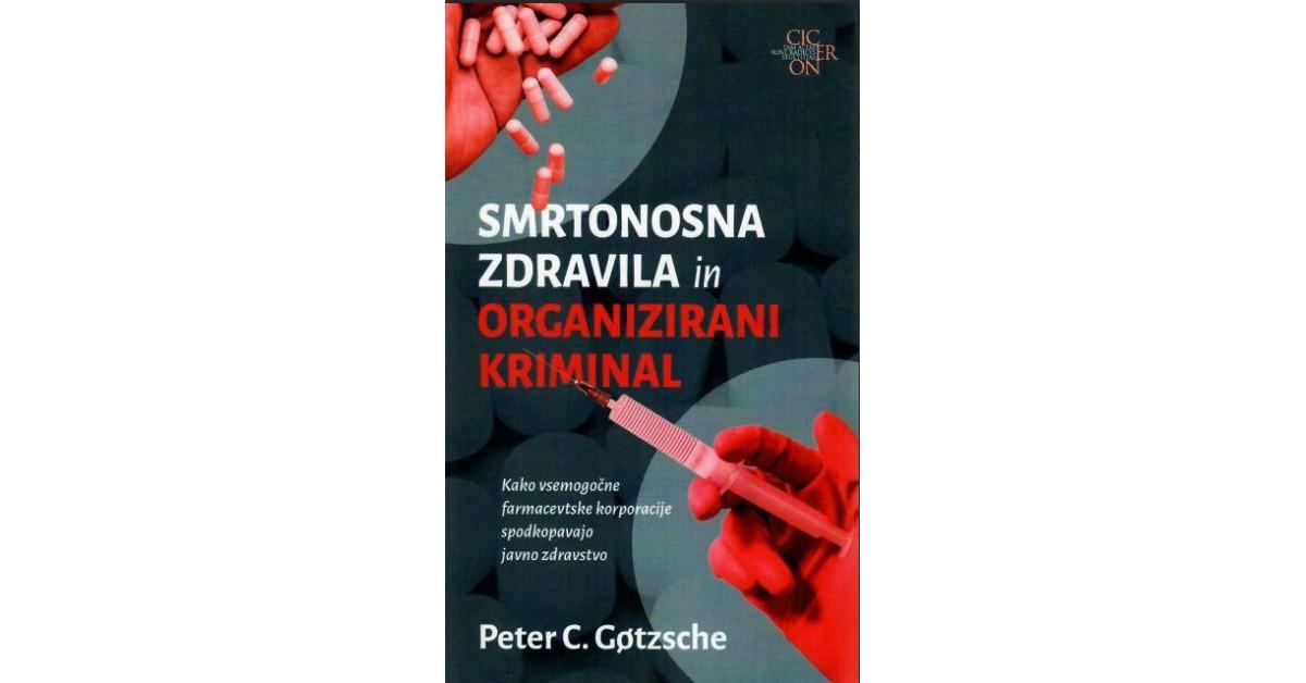 Smrtonosna zdravila in organizirani kriminal - Peter C. Gøtzsche | Menschenrechtaufnahrung.org