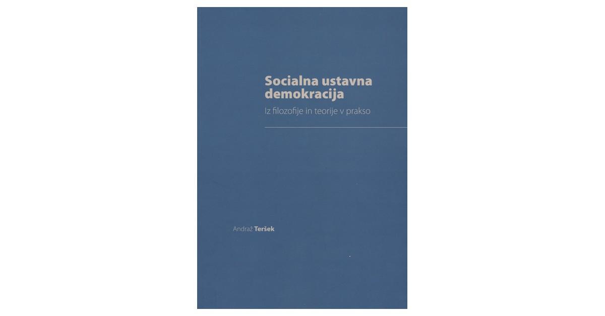 Socialna ustavna demokracija - Andraž Teršek | Fundacionsinadep.org