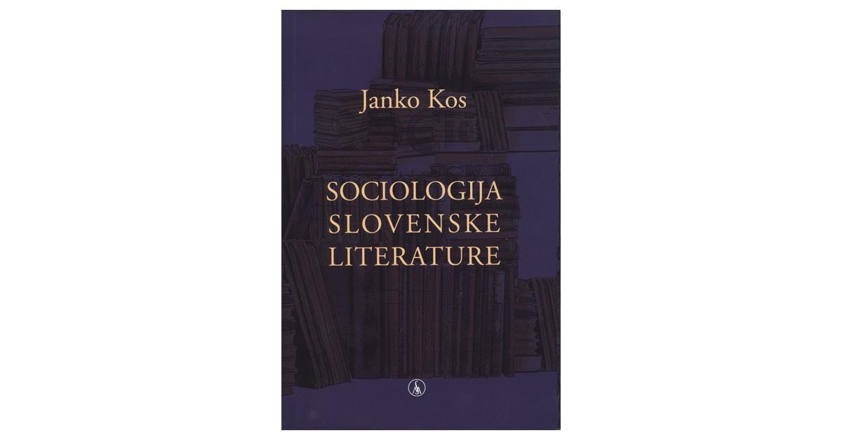 Sociologija slovenske literature - Janko Kos | Menschenrechtaufnahrung.org