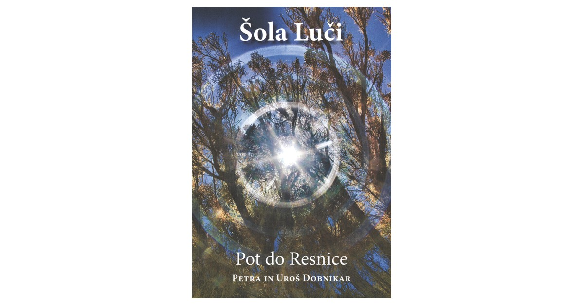 Šola Luči - Petra Dobnikar, Uroš Dobnikar | Fundacionsinadep.org