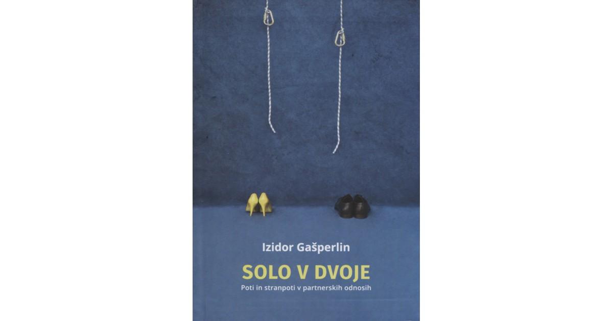 Solo v dvoje - Izidor Gašperlin | Menschenrechtaufnahrung.org