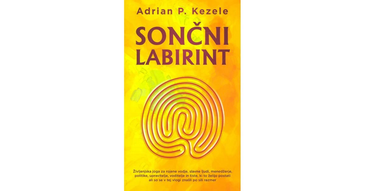 Sončni labirint - Adrian Predrag Kezele   Menschenrechtaufnahrung.org