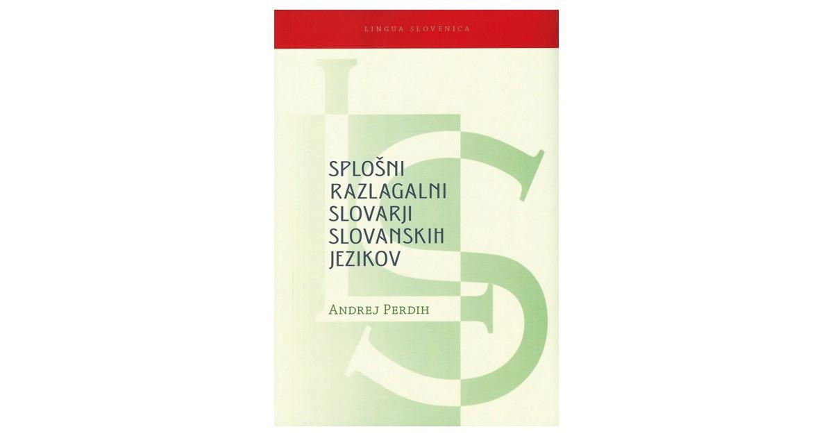 Splošni razlagalni slovarji slovanskih jezikov - Andrej Perdih | Fundacionsinadep.org