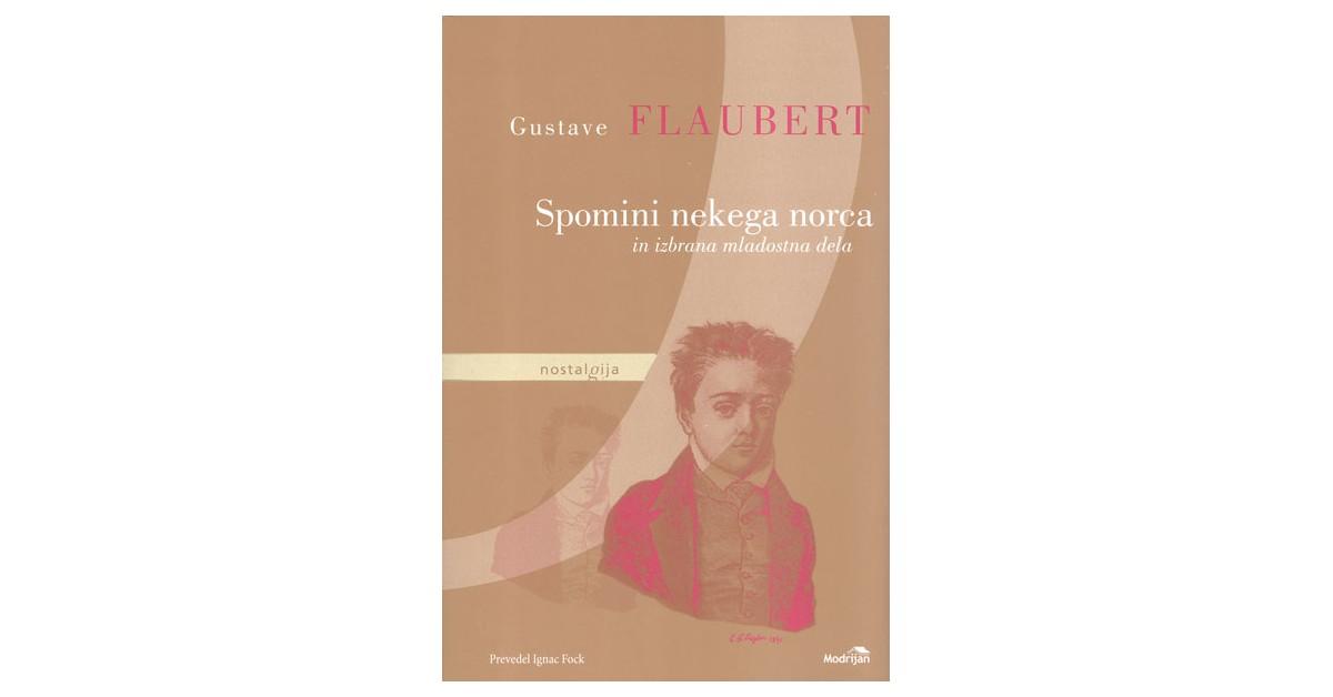 Spomini nekega norca in izbrana mladostna dela - Gustave Flaubert | Fundacionsinadep.org