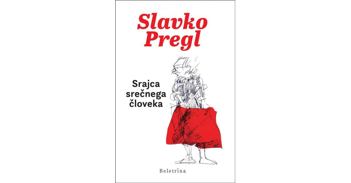 Srajca srečnega človeka - Slavko Pregl   Fundacionsinadep.org