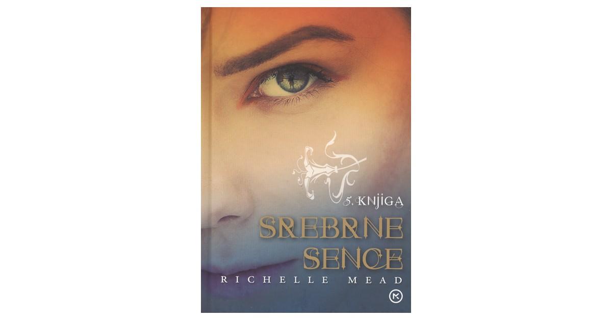 Srebrne sence - Richelle Mead | Fundacionsinadep.org