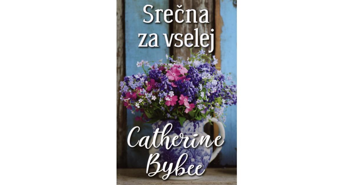 Srečna za vselej - Catherine Bybee | Fundacionsinadep.org