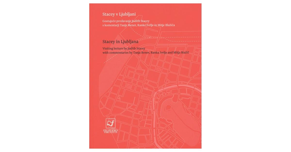 Stacey v Ljubljani; Gostujoče predavanje Judith Stacey s komentarji Tanje Rener, Ranke Ivelje in Mitje Blažiča