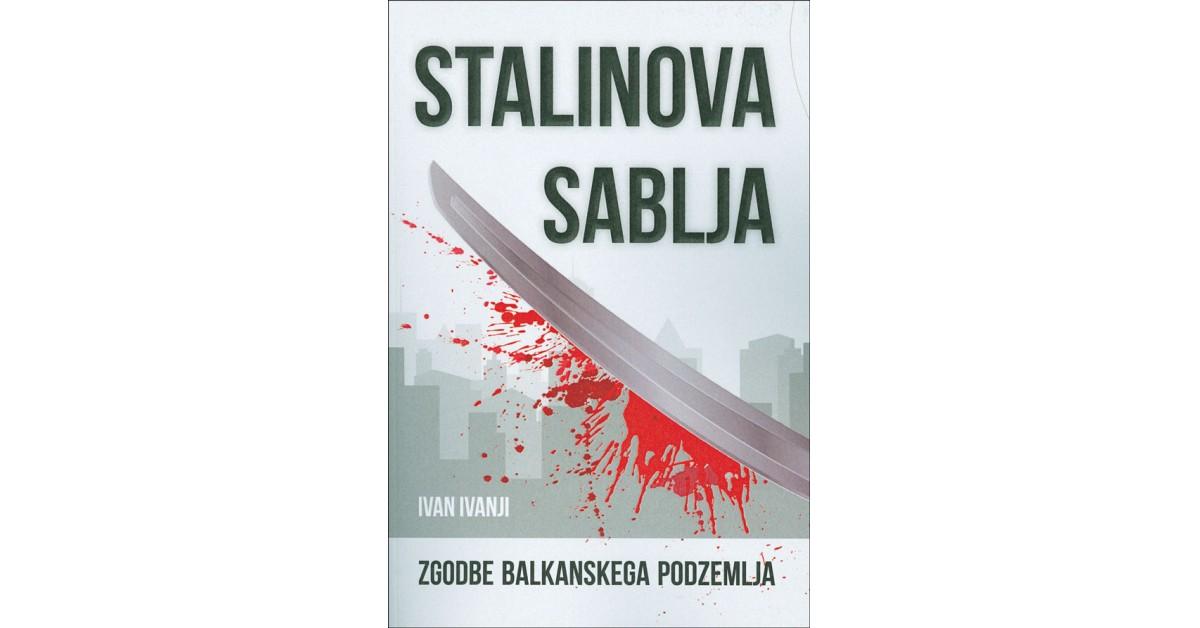 Stalinova sablja - Ivan Ivanji | Fundacionsinadep.org