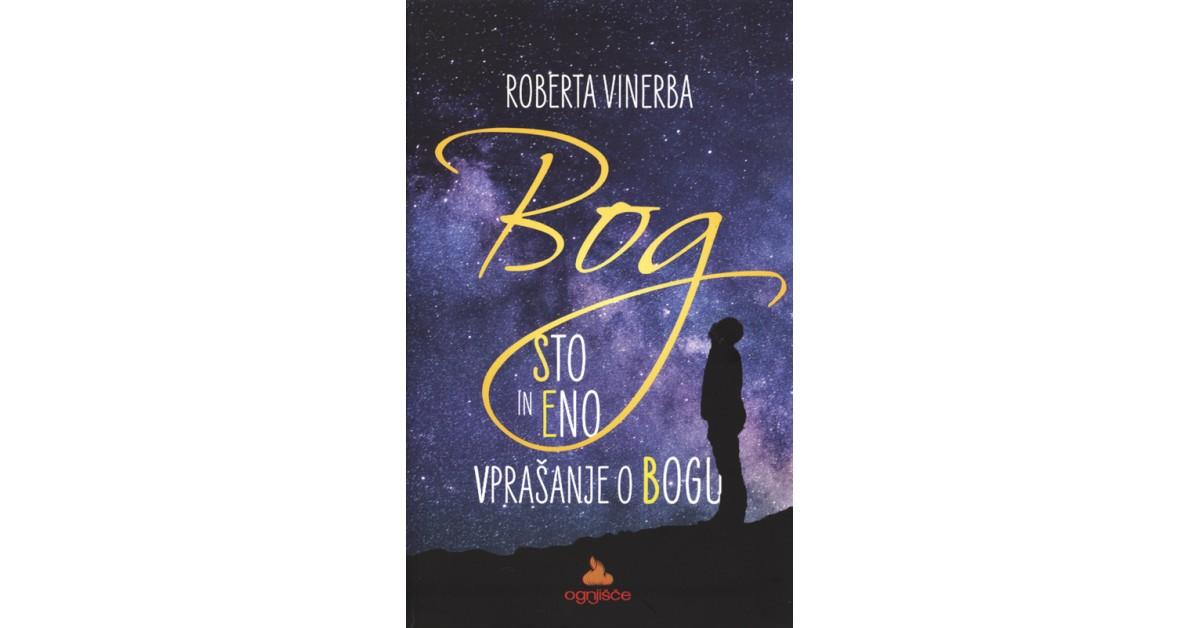 Sto in eno vprašanje o Bogu - Roberta Vinerba   Fundacionsinadep.org