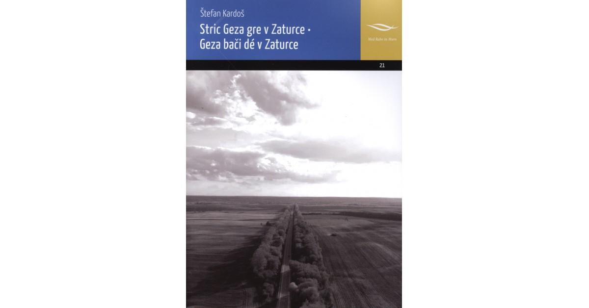 Stric Geza gre v Zaturce = Geza bači dé v Zaturce - Štefan Kardoš | Fundacionsinadep.org