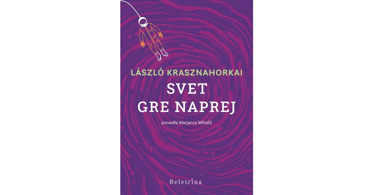 Svet gre naprej - László Krasznahorkai | Fundacionsinadep.org