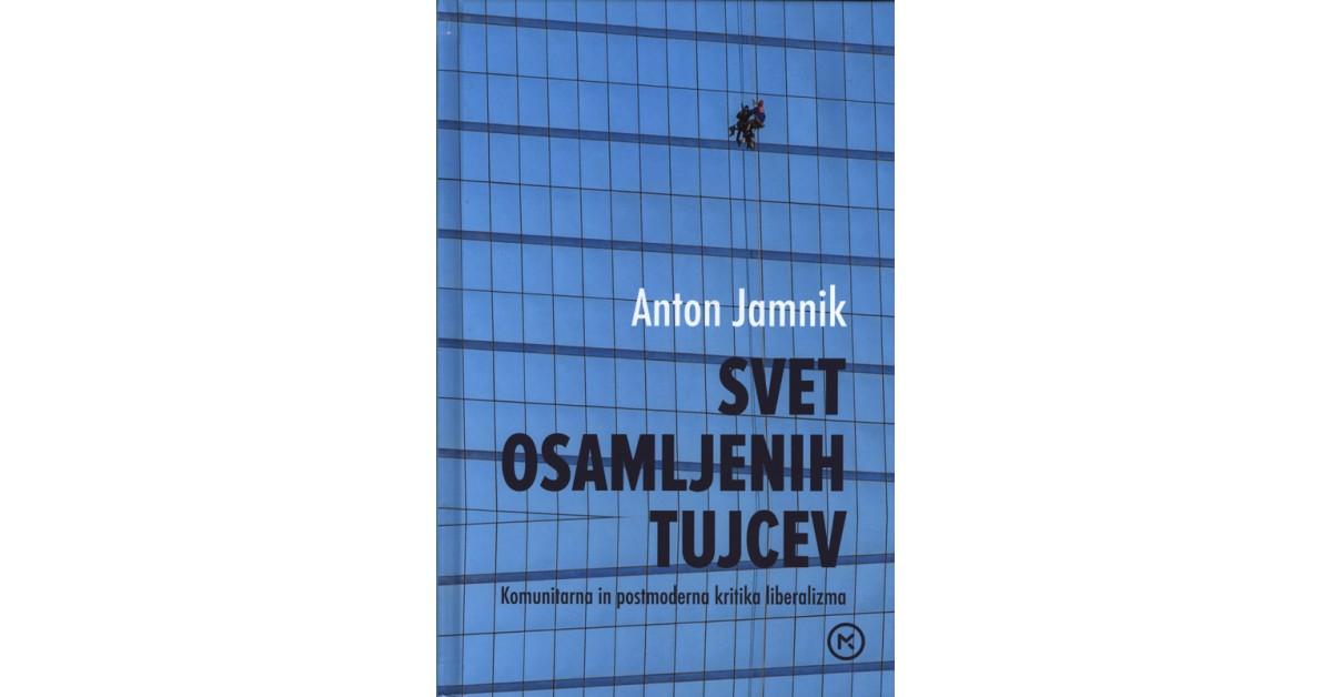 Svet osamljenih tujcev - Anton Jamnik   Menschenrechtaufnahrung.org
