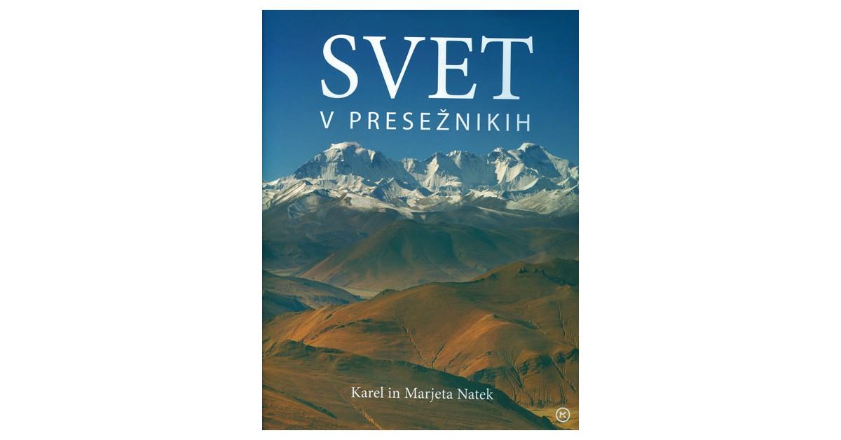 Svet v presežnikih - Karel Natek, Marjeta Natek | Fundacionsinadep.org
