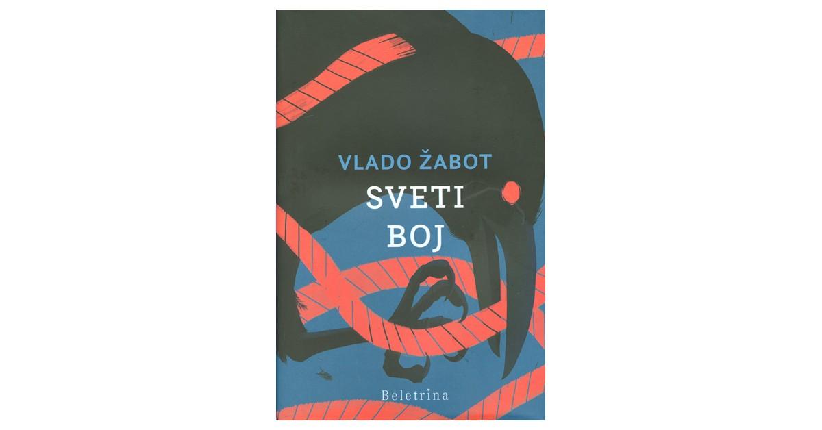 Sveti boj - Vlado Žabot | Fundacionsinadep.org