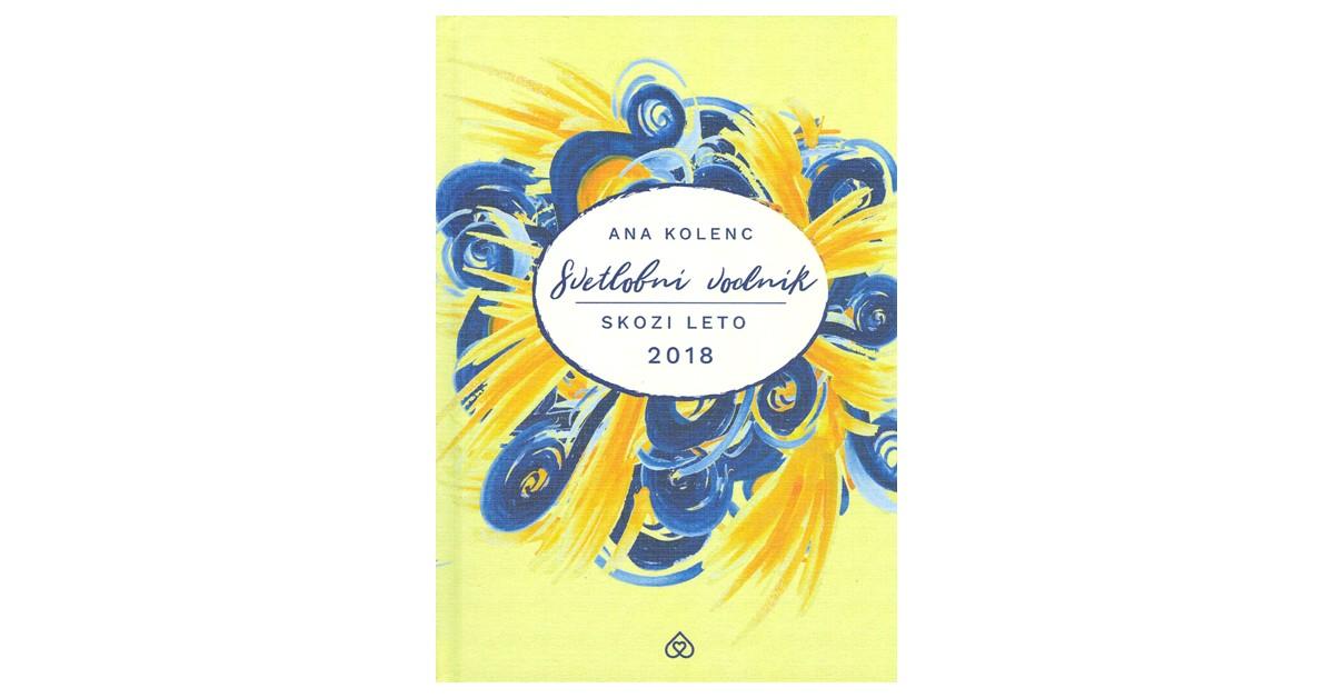 Svetlobni vodnik skozi leto 2018 - Ana Kolenc   Fundacionsinadep.org