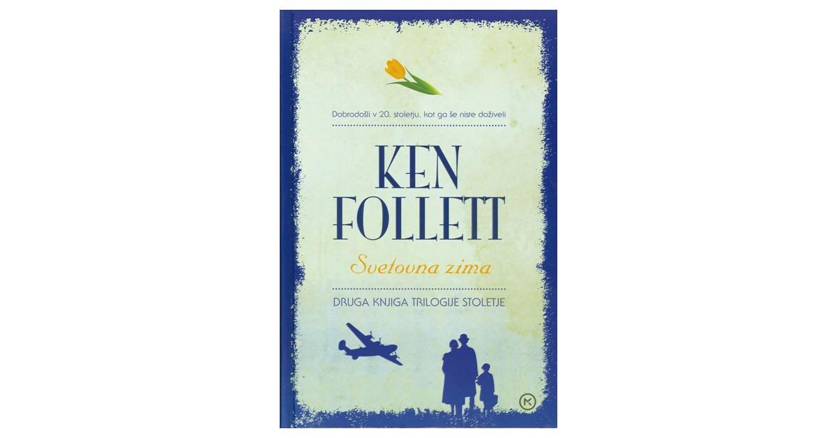 Svetovna zima - Ken Follett   Menschenrechtaufnahrung.org