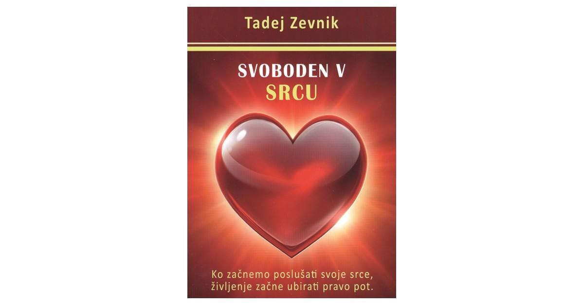 Svoboden v srcu - Tadej Zevnik | Fundacionsinadep.org
