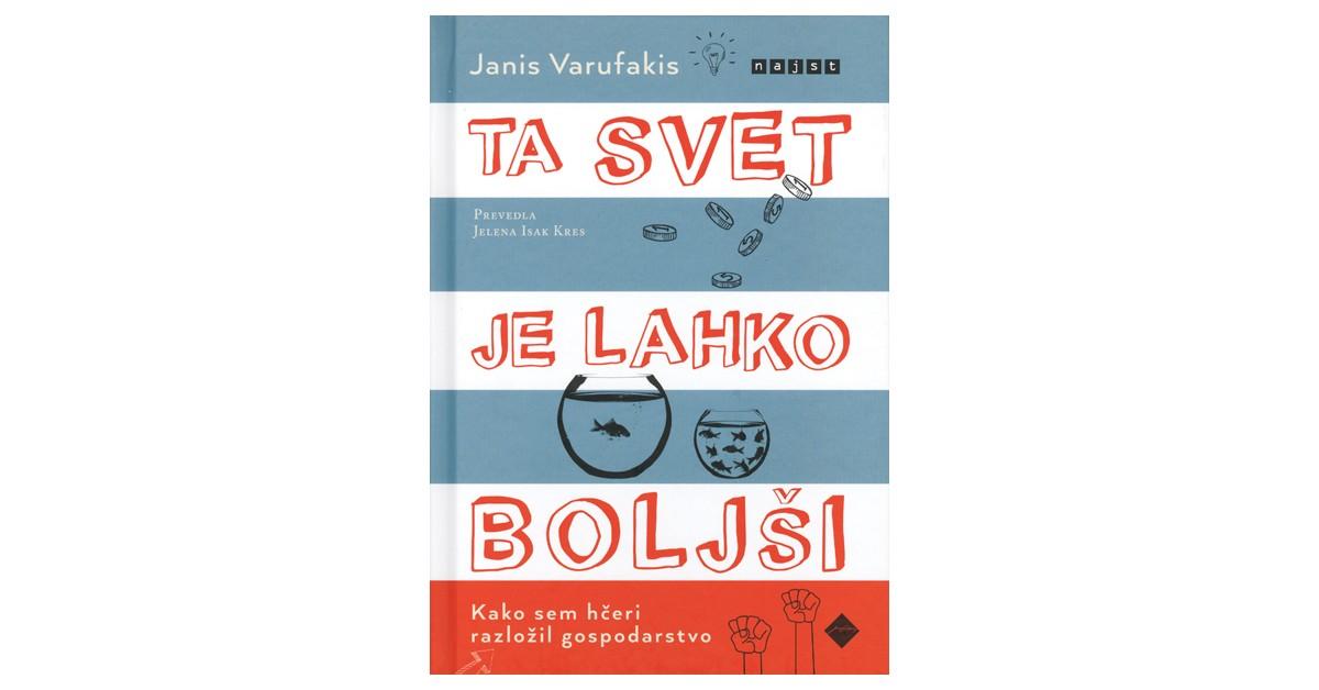 Ta svet je lahko boljši - Janis Varufakis | Fundacionsinadep.org