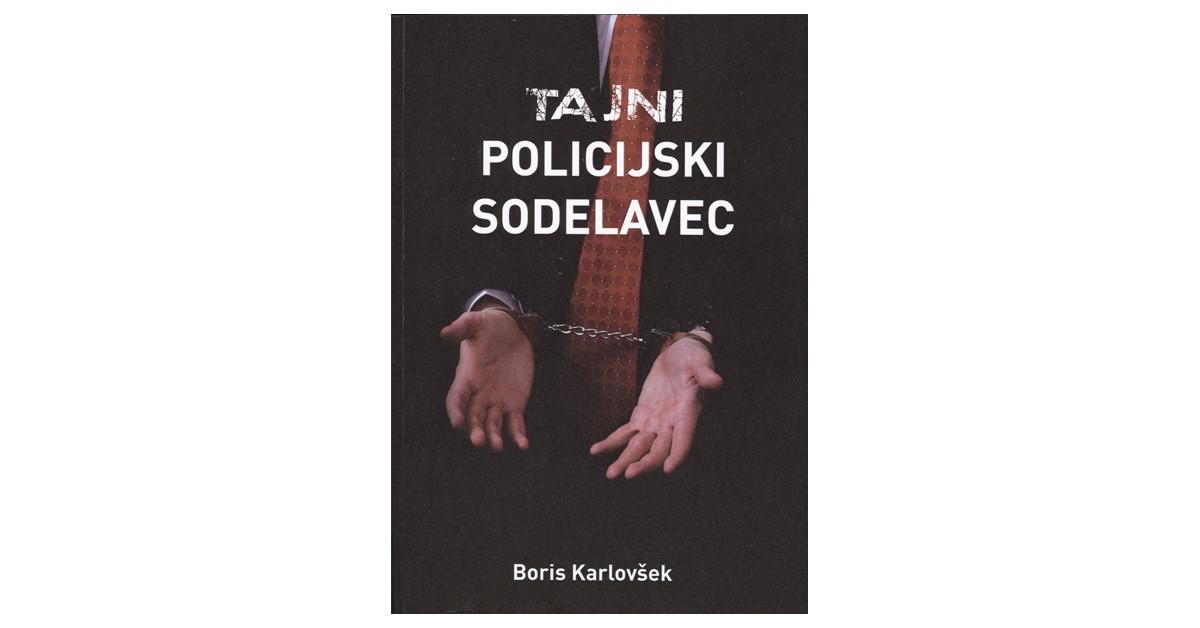 Tajni policijski sodelavec - Boris Karlovšek | Menschenrechtaufnahrung.org