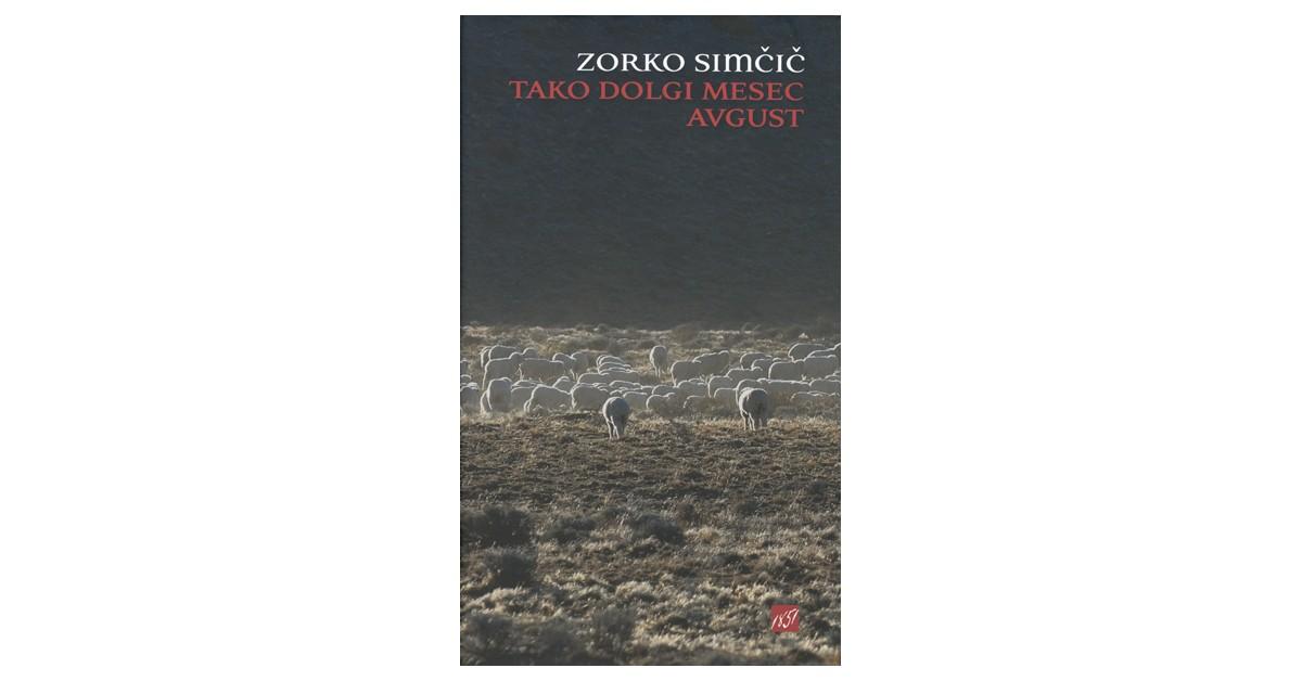 Tako dolgi mesec avgust - Zorko Simčič | Menschenrechtaufnahrung.org