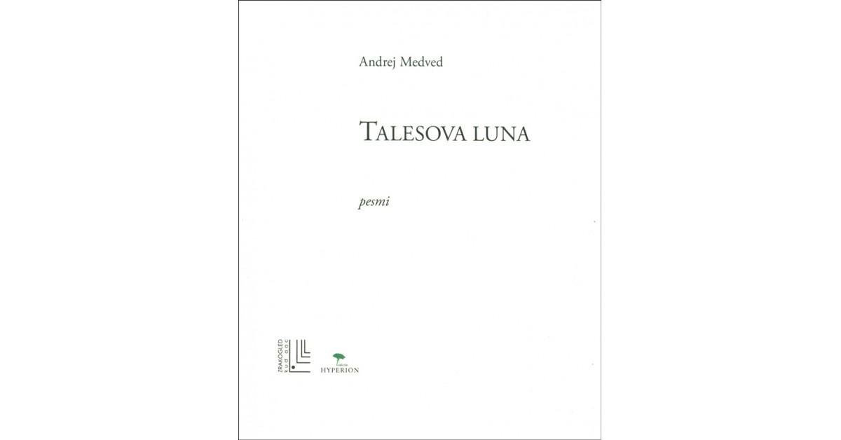 Talesova luna - Andrej Medved | Fundacionsinadep.org
