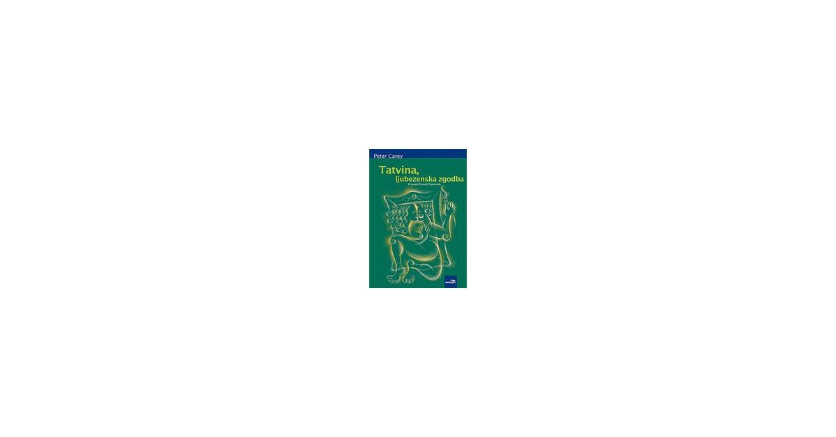 Tatvina, ljubezenska zgodba - Peter Carey | Menschenrechtaufnahrung.org