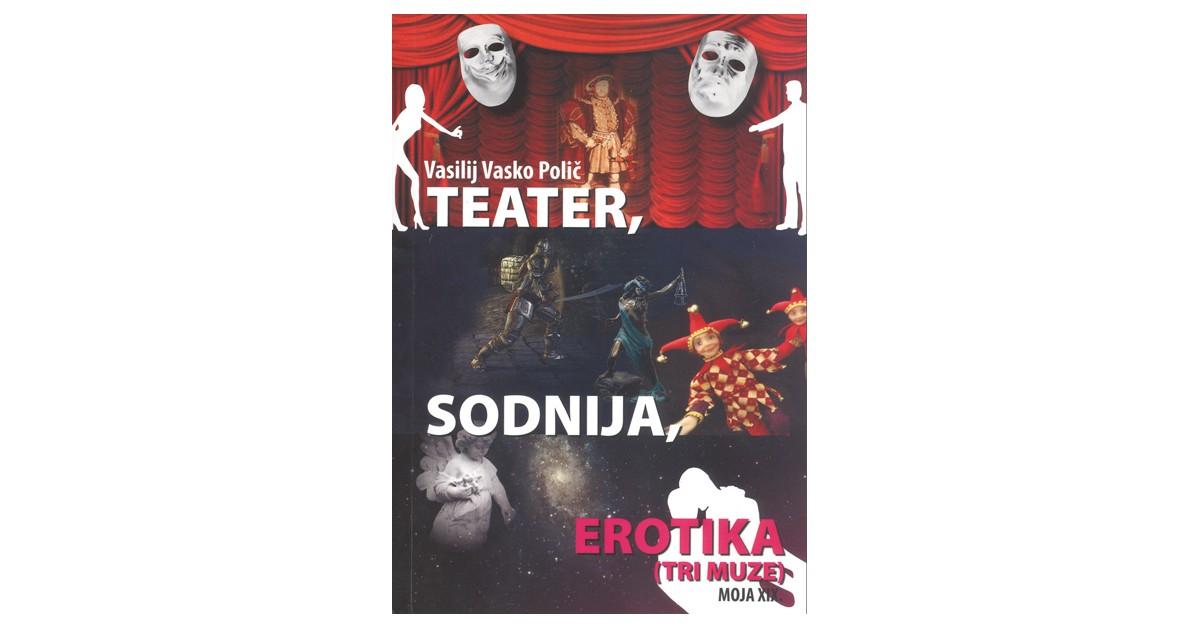 Teater, sodnija, erotika - Vasilij Vasko Polič   Fundacionsinadep.org