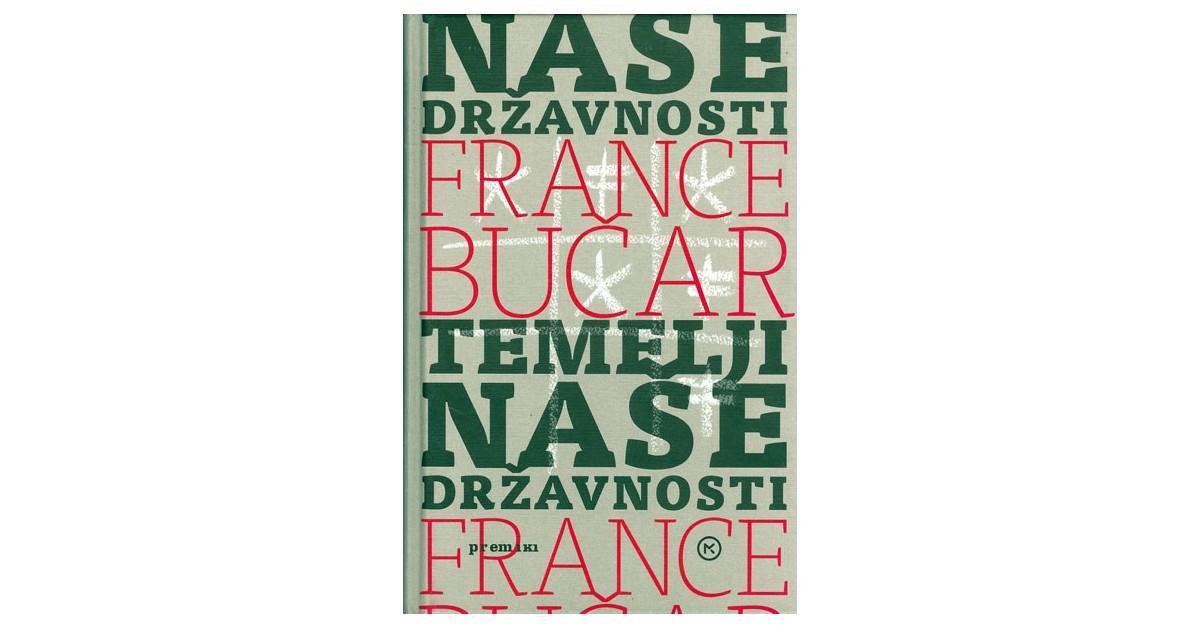 Temelji naše državnosti - France Bučar | Fundacionsinadep.org