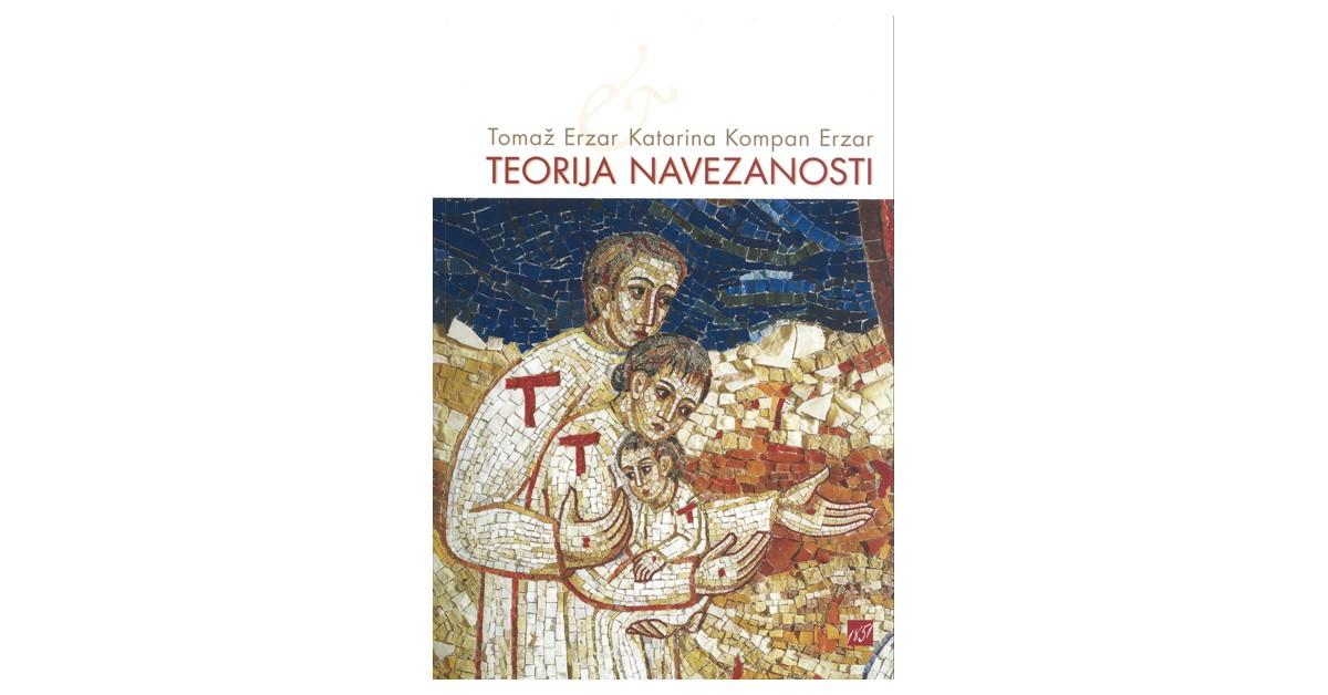 Teorija navezanosti - Tomaž Erzar, Katarina Kompan Erzar   Fundacionsinadep.org