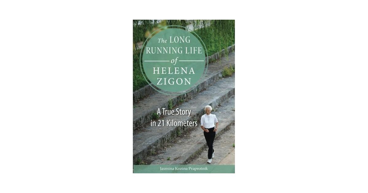 The Long Running Life of Helena Zigon - Jasmina Kozina Praprotnik   Menschenrechtaufnahrung.org