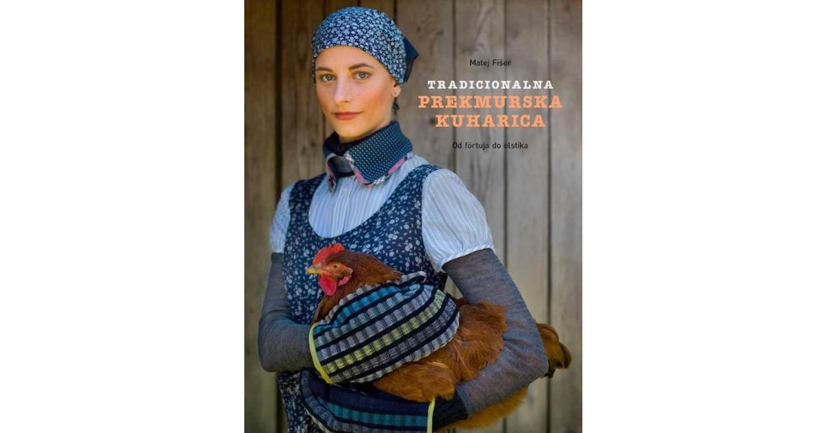 Tradicionalna prekmurska kuharica - Matej Fišer | Fundacionsinadep.org