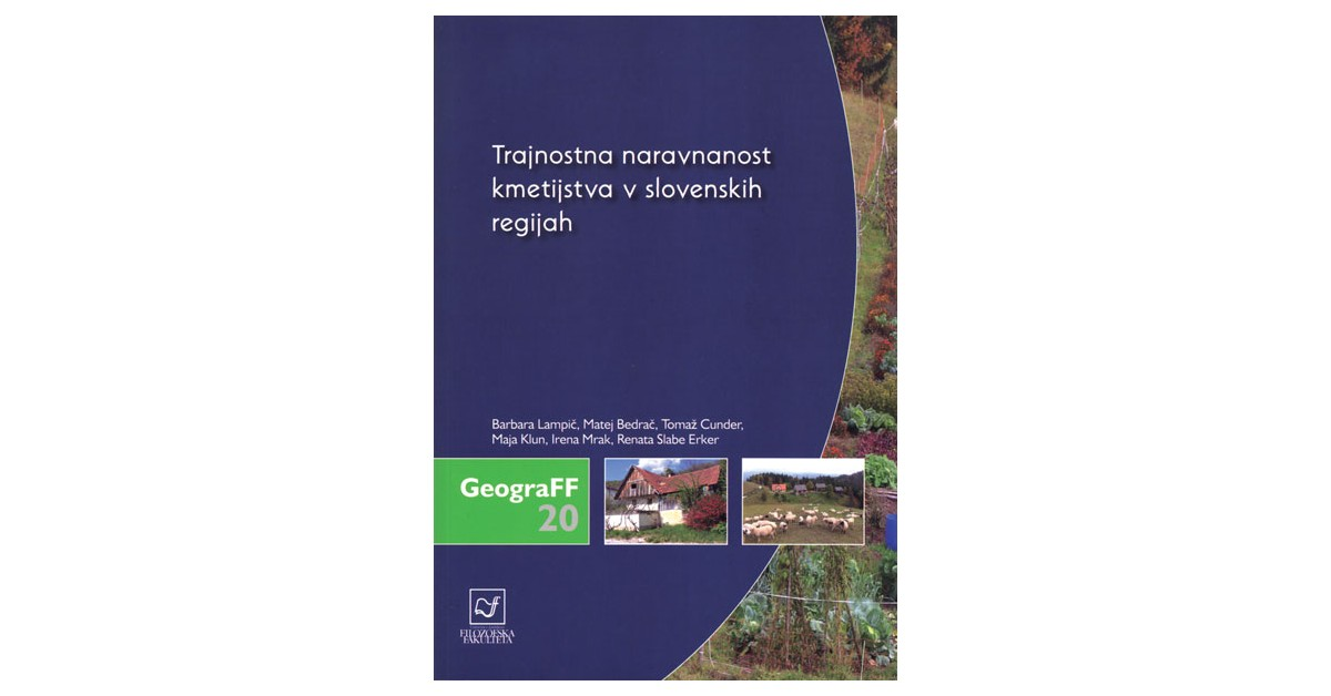 Trajnostna naravnanost kmetijstva v slovenskih regijah - Barbara Lampič, ... [et al.] | Menschenrechtaufnahrung.org