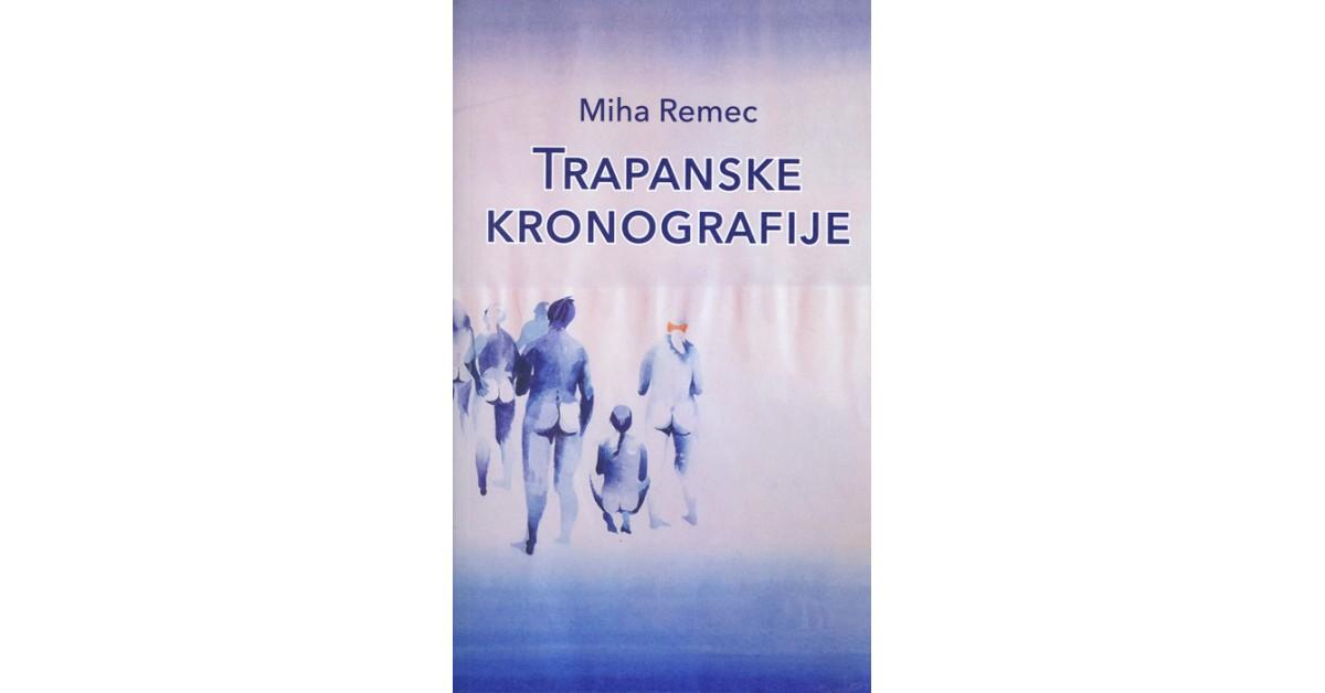 Trapanske kronografije - Miha Remec | Fundacionsinadep.org