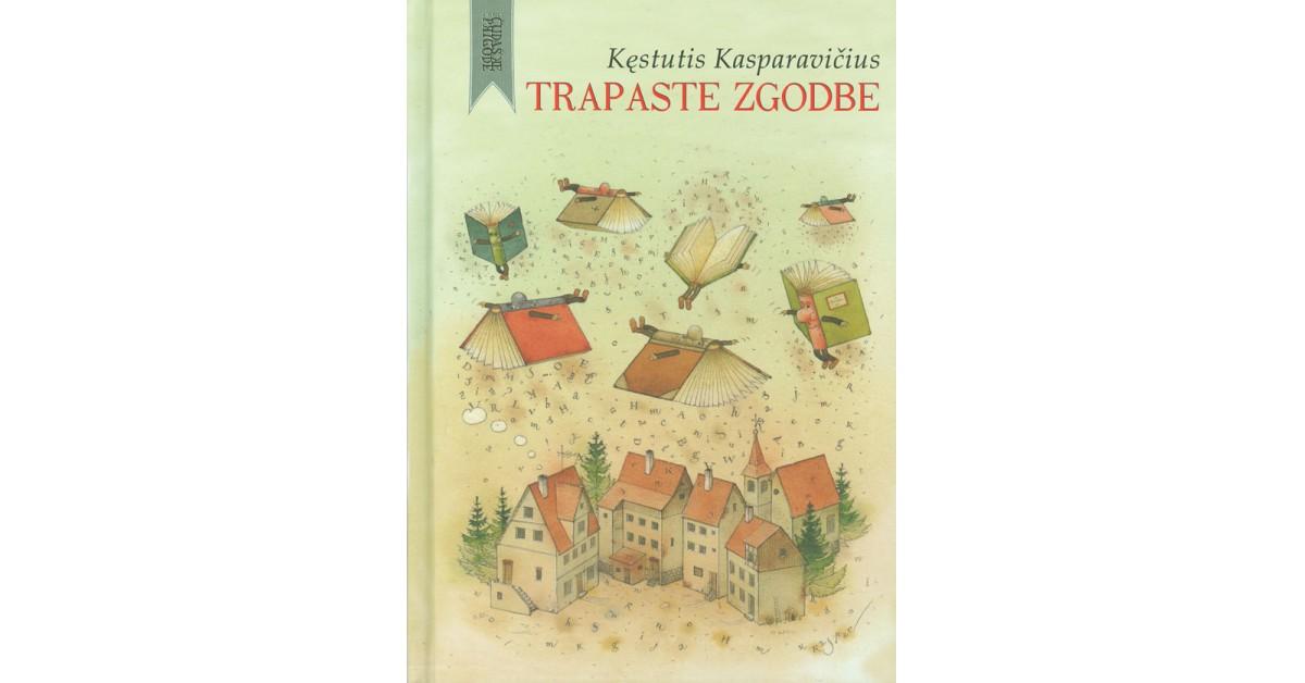 Trapaste zgodbe - Kęstutis Kasparavičius | Menschenrechtaufnahrung.org