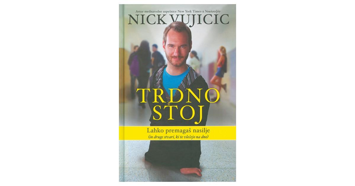 Trdno stoj - Nick Vujicic | Fundacionsinadep.org