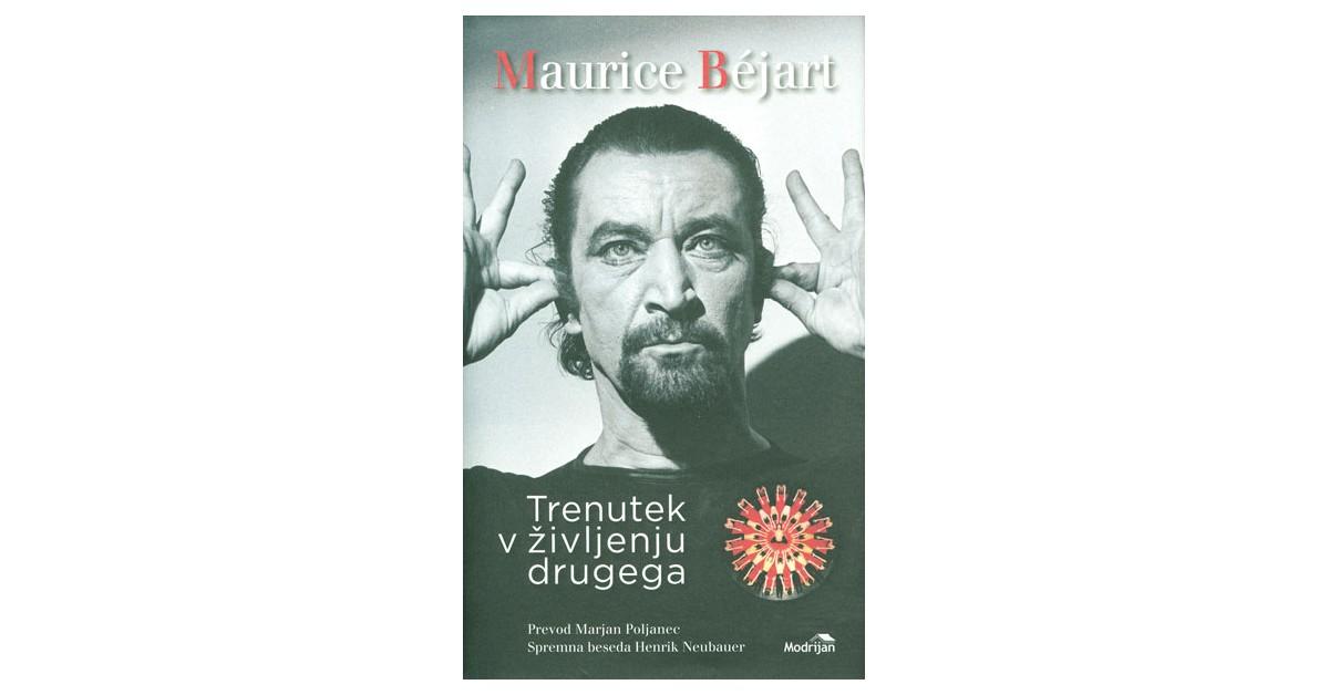 Trenutek v življenju drugega - Maurice Béjart | Menschenrechtaufnahrung.org