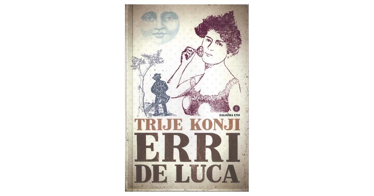 Trije konji - Erri De Luca | Fundacionsinadep.org