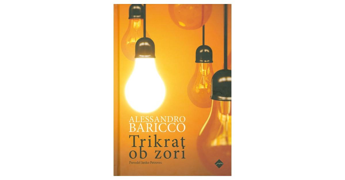 Trikrat ob zori - Alessandro Baricco | Fundacionsinadep.org
