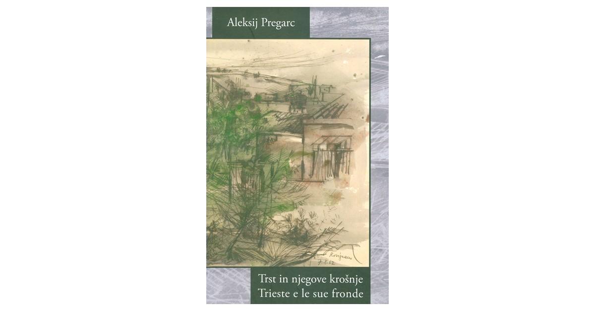 Trst in njegove krošnje / Trieste e le sue fronde - Aleksij Pregarc | Fundacionsinadep.org