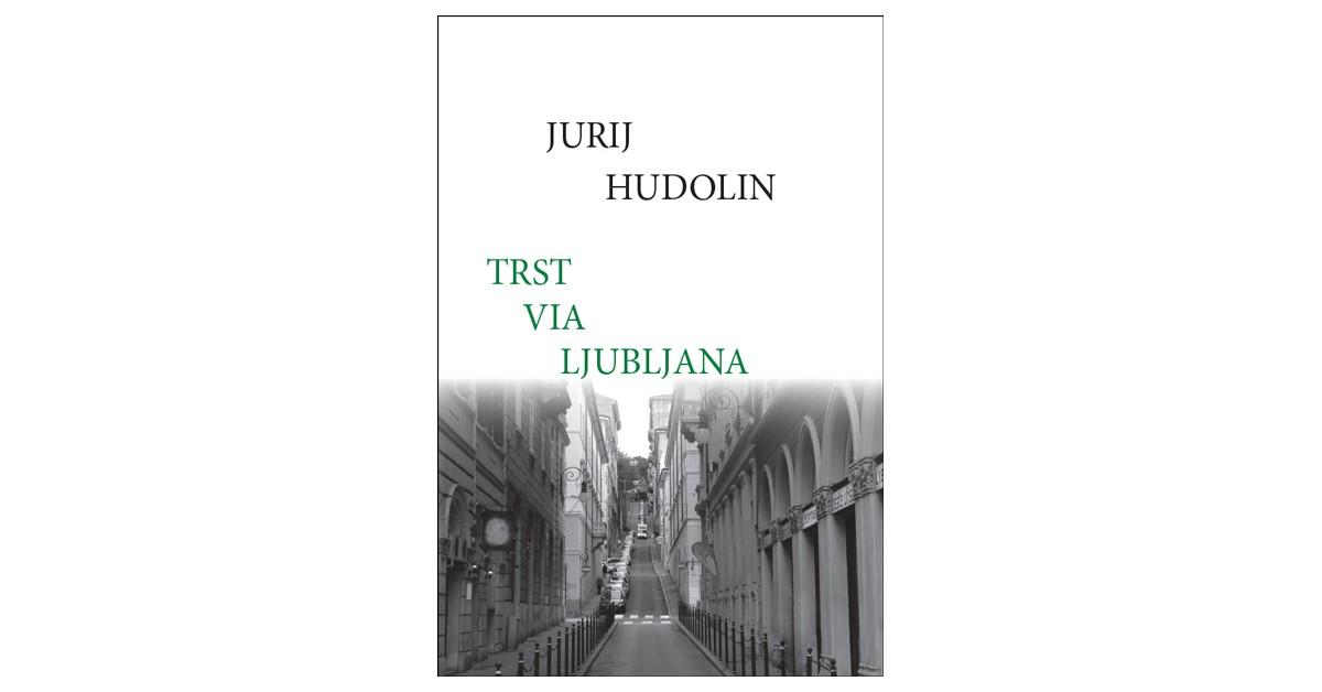 Trst via Ljubljana - Jurij Hudolin | Fundacionsinadep.org