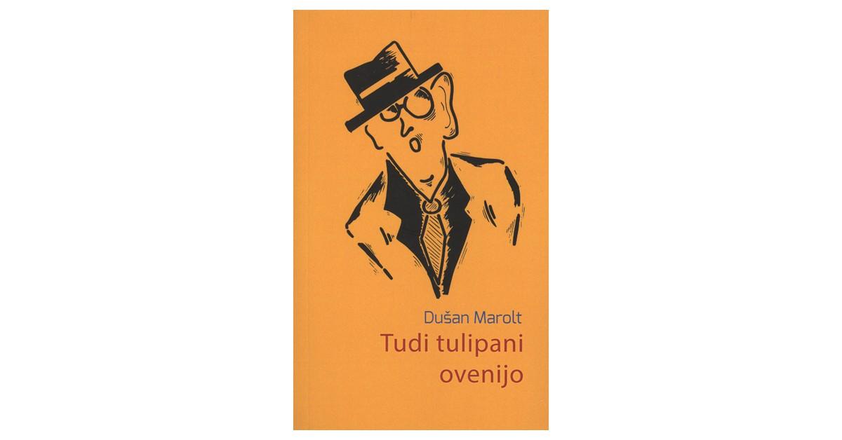 Tudi tulipani ovenijo - Dušan Marolt | Menschenrechtaufnahrung.org