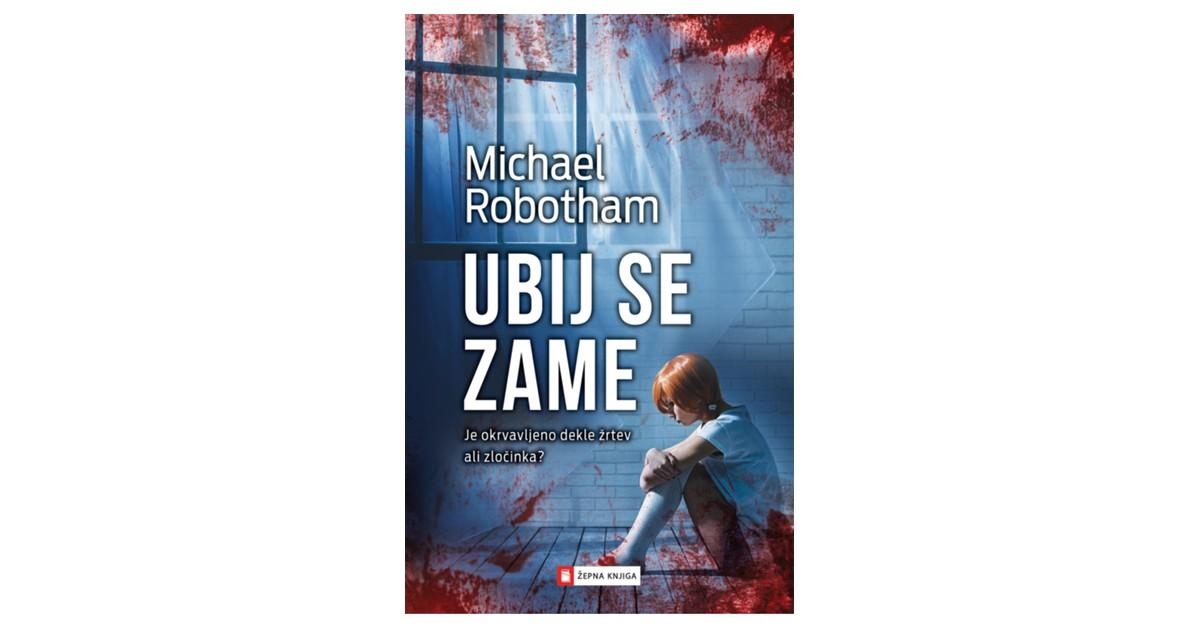 Ubij se zame - Michael Robotham | Menschenrechtaufnahrung.org