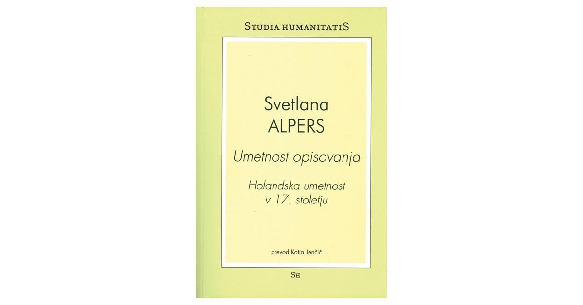 Umetnost opisovanja - Svetlana Alpers | Fundacionsinadep.org