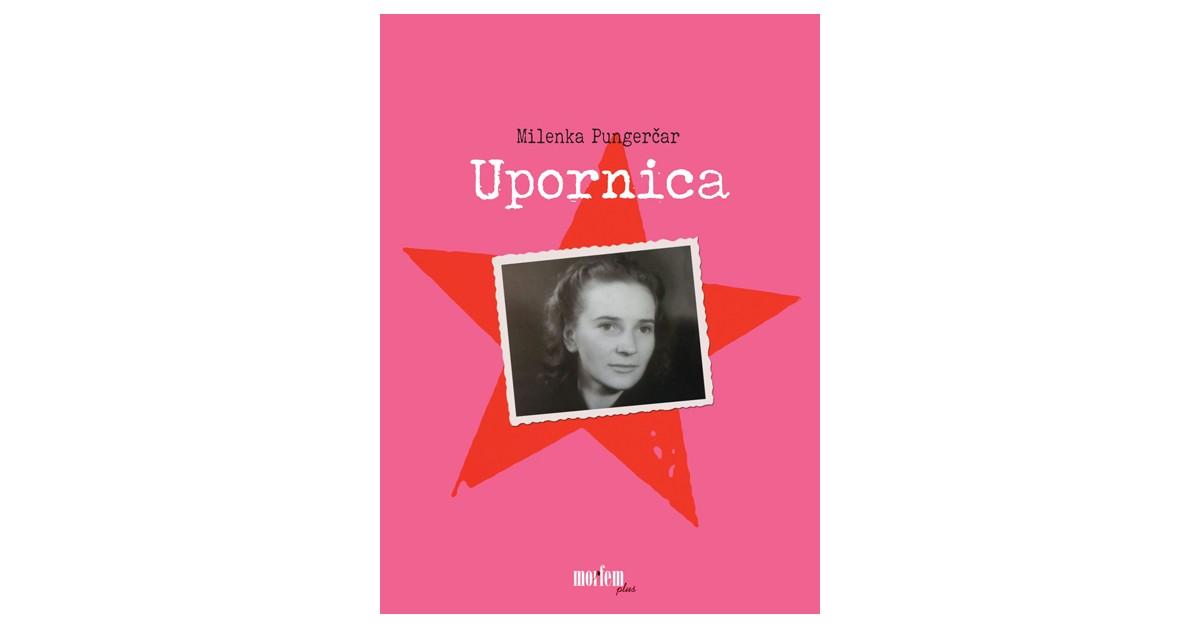 Upornica - Milenka Pungerčar   Menschenrechtaufnahrung.org