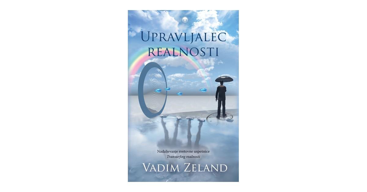 Upravljalec realnosti - Vadim Zeland   Menschenrechtaufnahrung.org