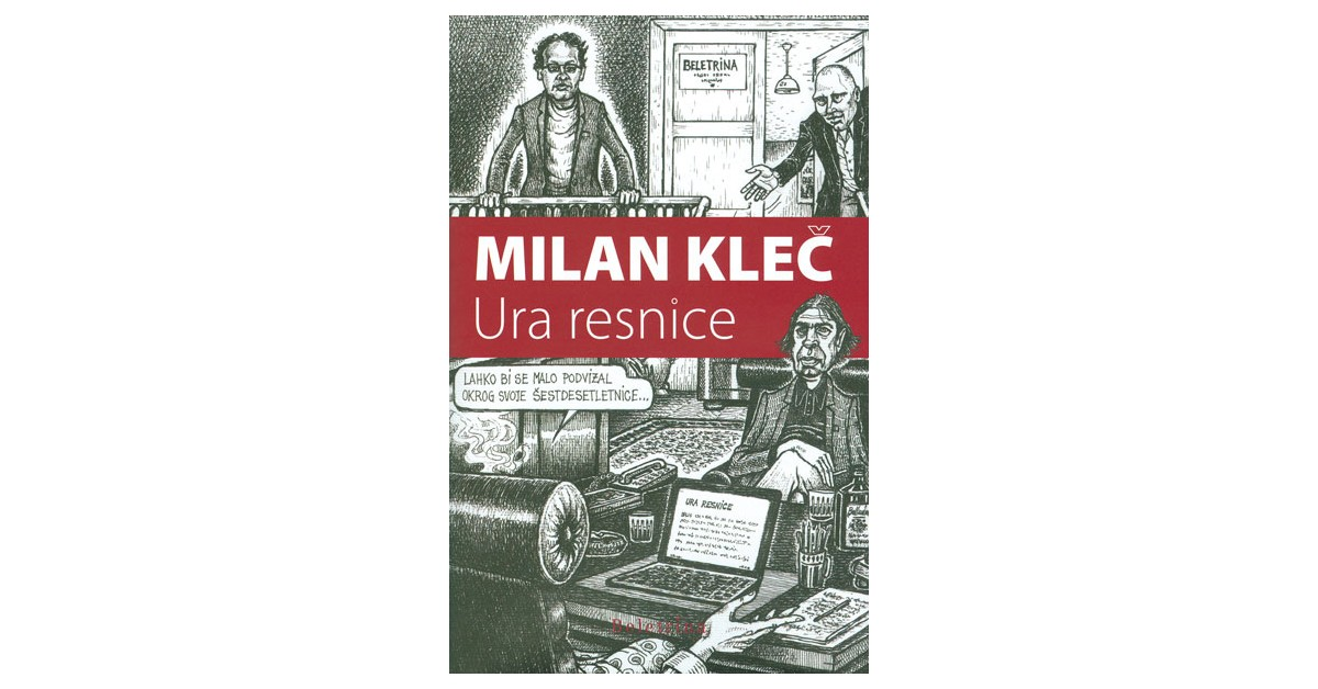 Ura resnice - Milan Kleč | Menschenrechtaufnahrung.org
