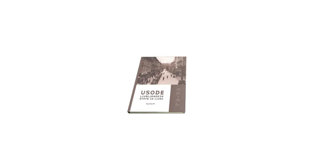 Usode ljubljanskih stavb in ljudi 73–93 - Bogo Zupančič | Fundacionsinadep.org