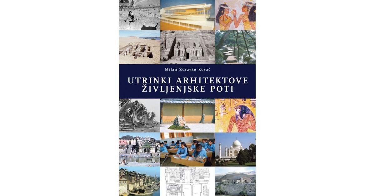 Utrinki arhitektove življenjske poti - Milan Zdravko Kovač | Fundacionsinadep.org